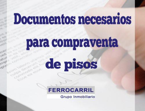 Documentos necesarios para formalizar la compraventa de pisos de obra nueva